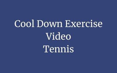 Tennis Cool Down